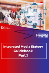 Integrated Media Strategy Guidebook Pt.1